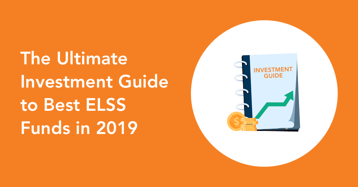 The Ultimate Investment Guide to Best ELSS Funds of 2019