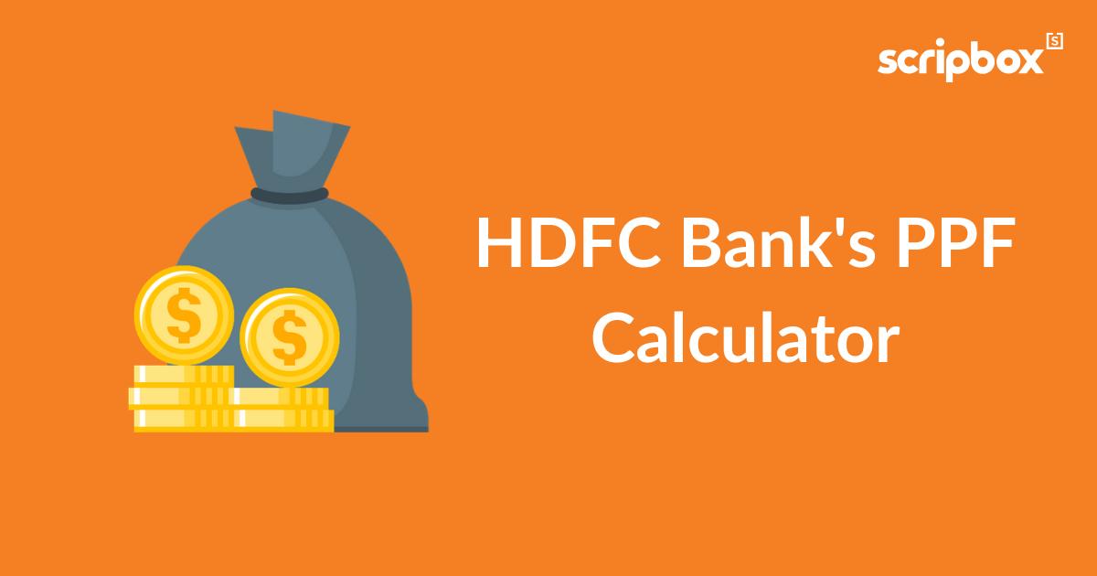 PPF Calculator HDFC  : Check Returns & Maturity of HDFC Public Provident Fund