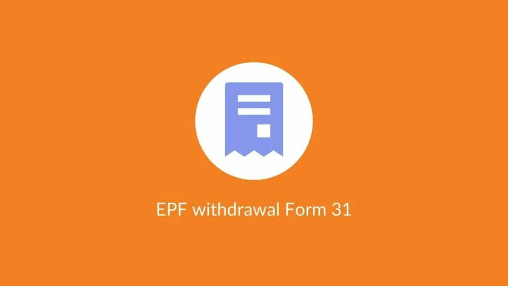 epf withdrawal form 31